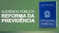 Reforma da Previdência é tema de audiência pública que será realizada nesta sexta-feira (14) na Câmara Municipal